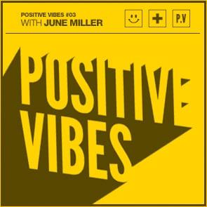 Positive Vibes: June Miller