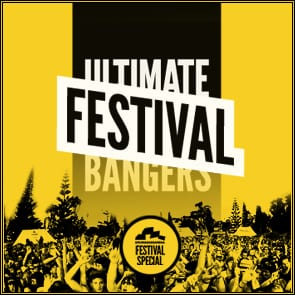 Ultimate Festival Bangers!