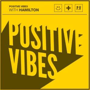 Positive Vibes: Hamilton