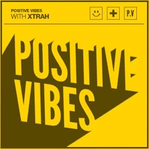 Positive Vibes: Xtrah