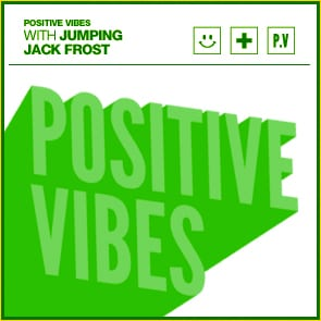 Positive Vibes: Jumping Jack Frost