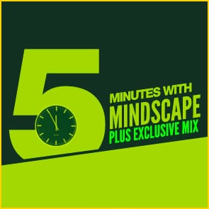 Five Minutes With Mindscape… PLUS an exclusive mix!