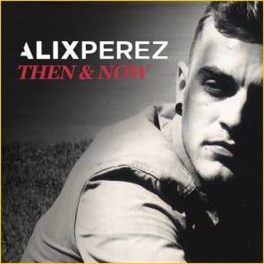Alix Perez: Then & Now