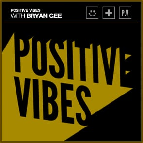 Positive Vibes: Bryan Gee