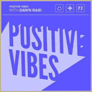 Positive Vibes: Dawn Raid