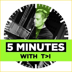 5 Minutes With: T>I