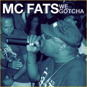 MC Fats: We Gotcha!