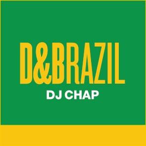 D&Brazil: DJ Chap