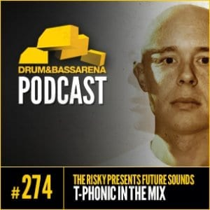 The Risky Presents Future Sounds & T-Phonic In The Mix (#274)