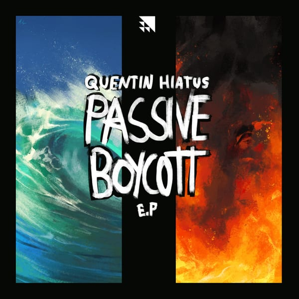 Quentin Hiatus: the Passive Boycott