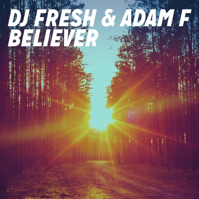PREMIERE: DJ Fresh & Adam F – Believer (Official Video)