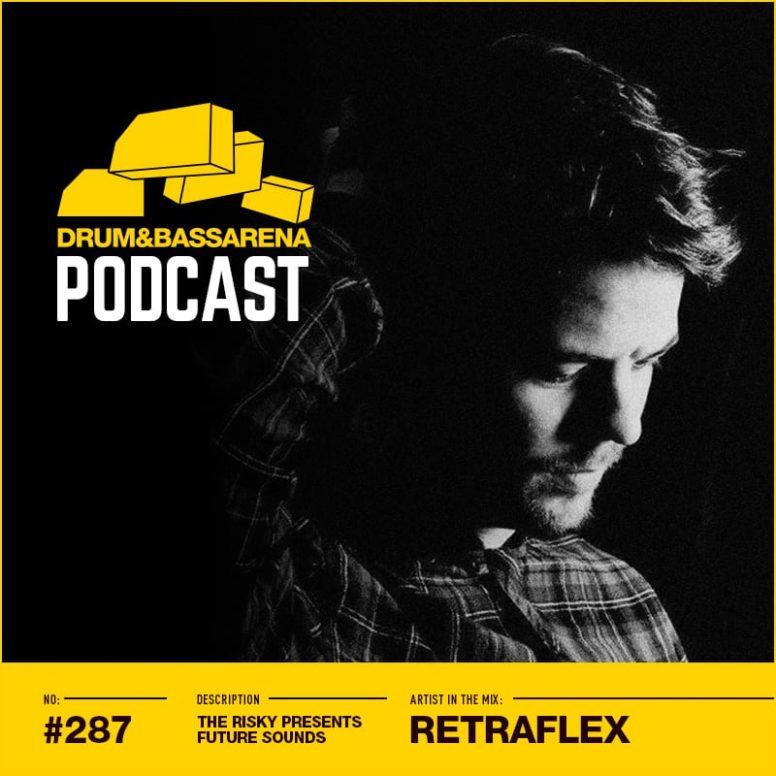 The Risky Presents Future Sounds & Retraflex In The Mix (#287)