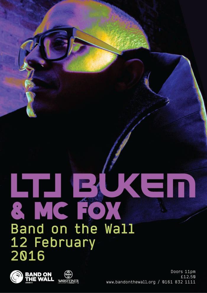 LTJ Bukem & MC Fox + DJs Jim Bane (Soul:ution / Eastern Bloc) & Arcatype (Ingredients)