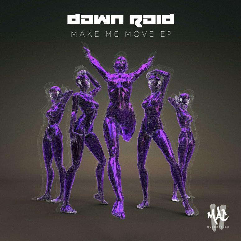 Dawn Raid: Make Me Move