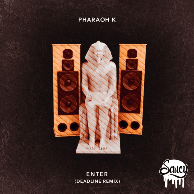 Pharaoh K – Enter (Deadline Remix)