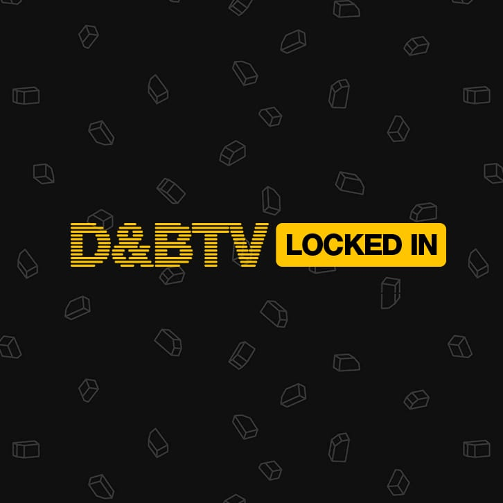Introducing D&BTV: Locked In