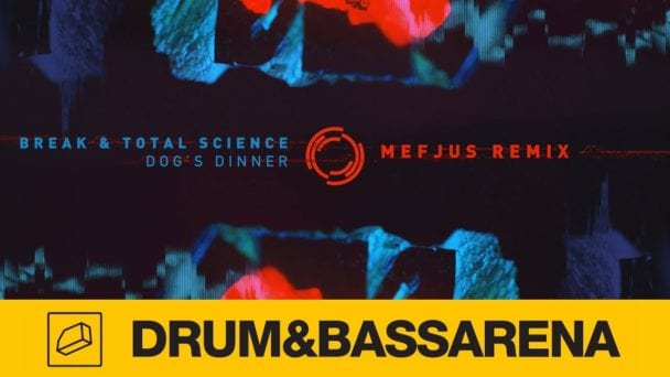 Break & Total Science - Dog's Dinner (Mefjus Remix)