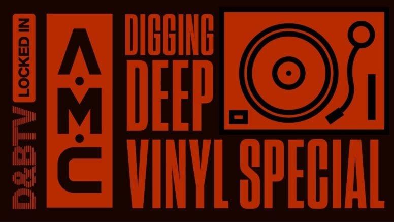 A.M.C – Digging Deep (Vinyl Special) – D&BTV: Locked In
